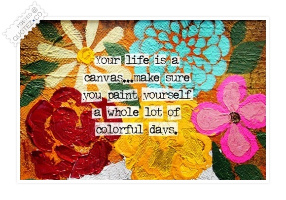 Life Is A Canvas Quote