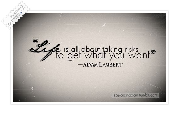 Life Is All About Taking Risks Quote