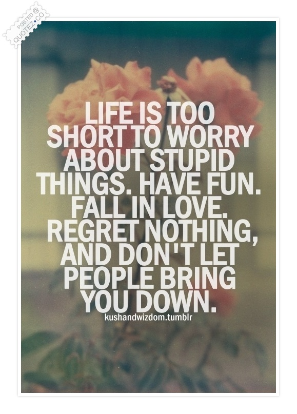 Life Is Too Short To Worry Quote