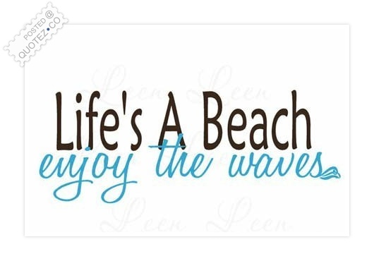 Lifes A Beach Quote