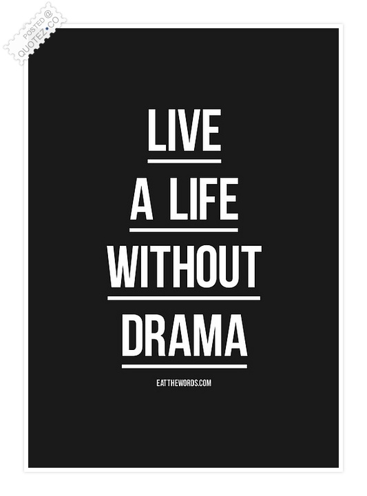 Live A Life Without Drama Quote