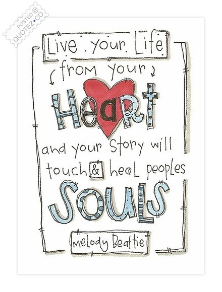 Live Your Life Fom Your Heart Quote