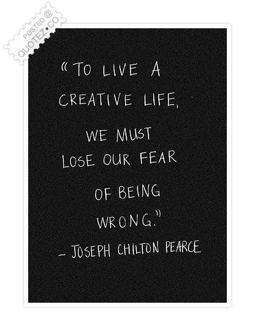 Lose Our Fear Of Being Wrong Quote