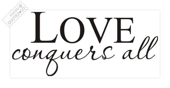 Love Conquers All Quote
