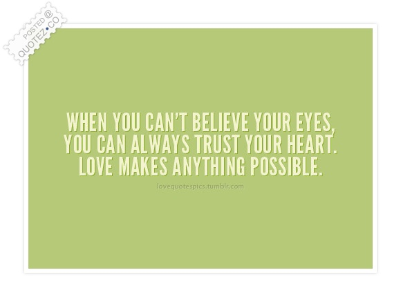 Love Makes Anything Possible Quote