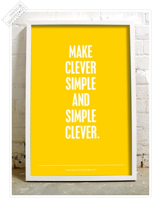 Make Clever Simple And Simple Clever Quote