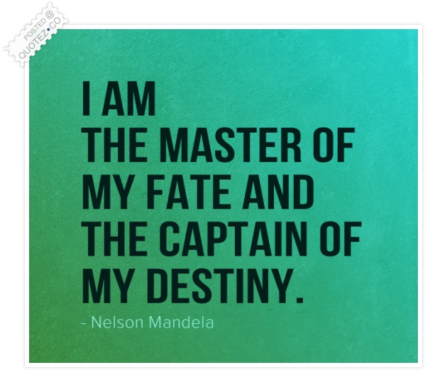 Master Of My Fate Quote