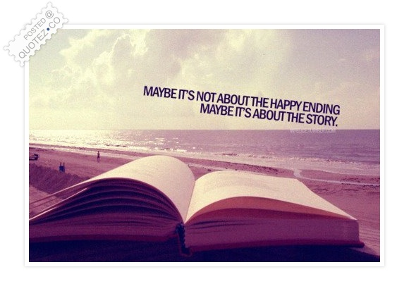 Maybe It's Not About The Happy Ending Quote