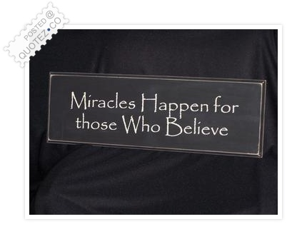 Miracles Happen Quote