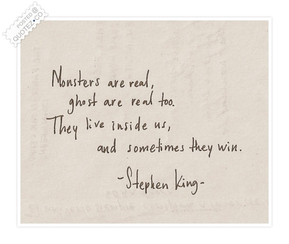 Monsters Are Real Quote