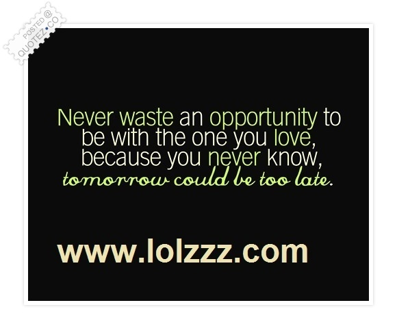 Never Waste An Oportunity Quote