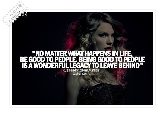 No Matter What Happens In Life Be Good To People Quote