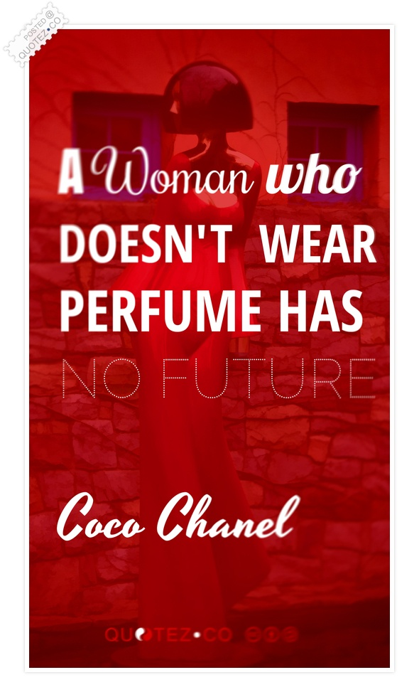 No Perfume No Future Quote