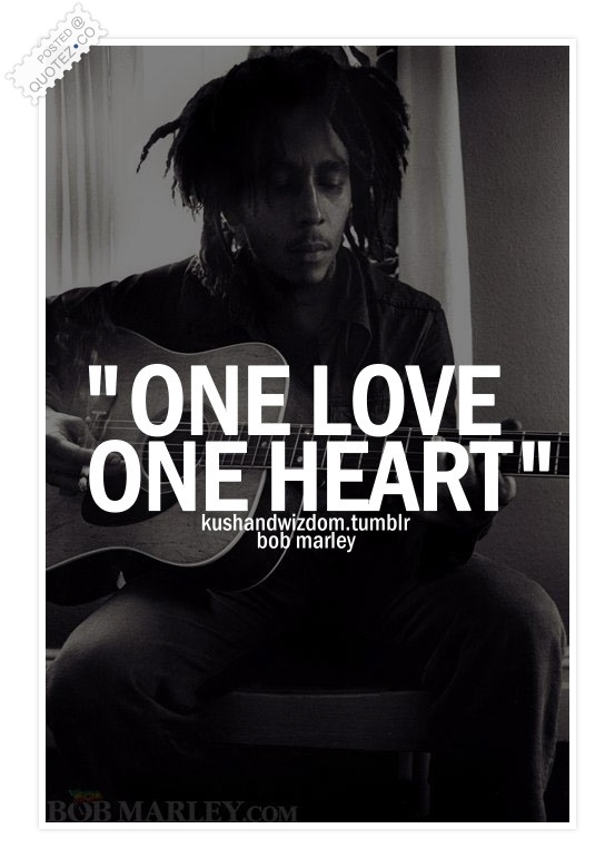 One Love One Heart Quote
