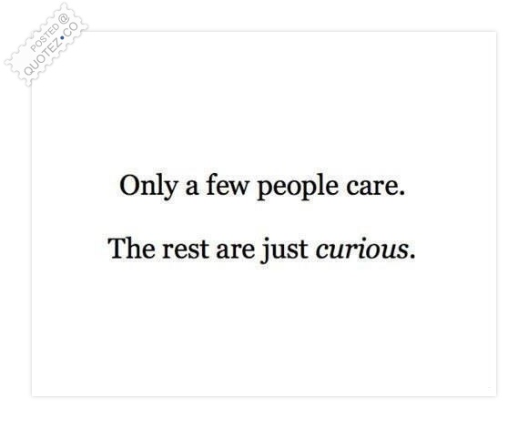 Only A Few People Care Quote