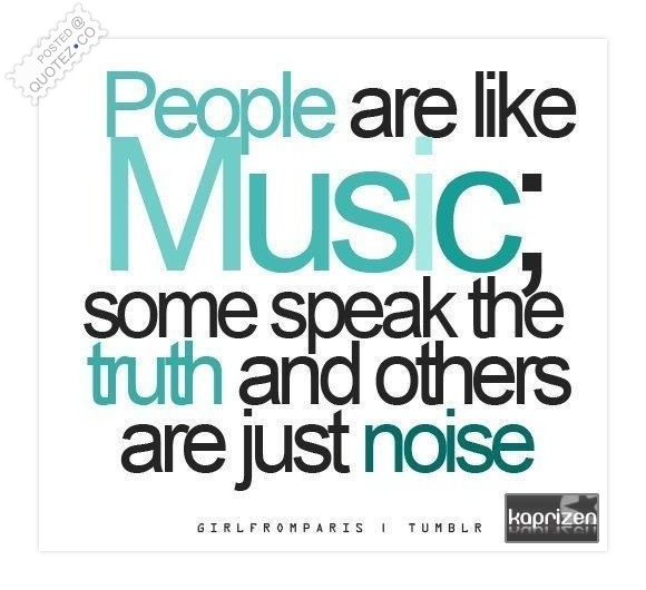 People Are Like Music Quote