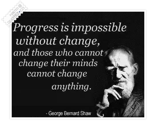 Progress Is Impossible Without Change Famous Quote Quotez Co
