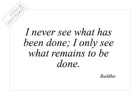 Remains To Be Done Quote