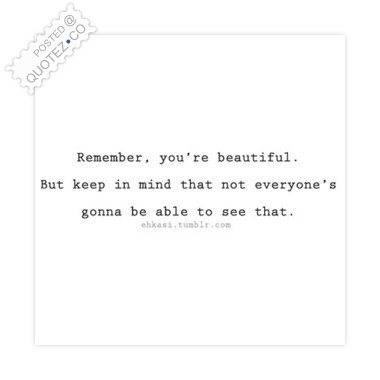 Remember You're Beautiful Quote