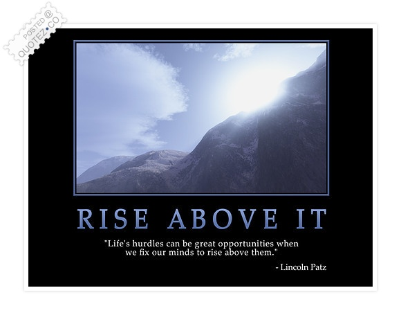 Rise Above It Quote