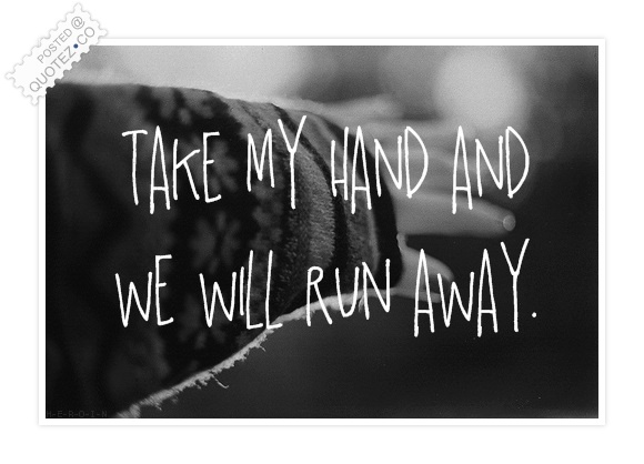 Run Away Quote
