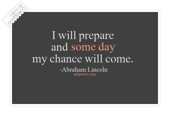 Some Day My Chance Will Come Quote