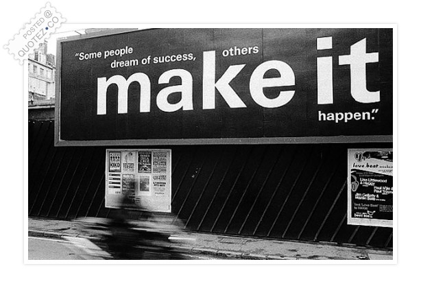 Some People Dream Of Success Other Make It Happen Quote
