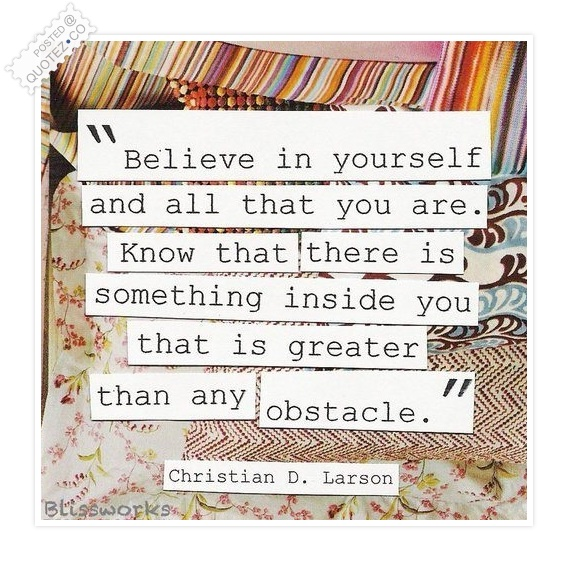 Something Inside You Is Greater Than Any Obstacle Quote