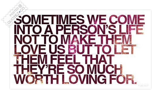 Sometimes We Come Into A Person's Life Quote