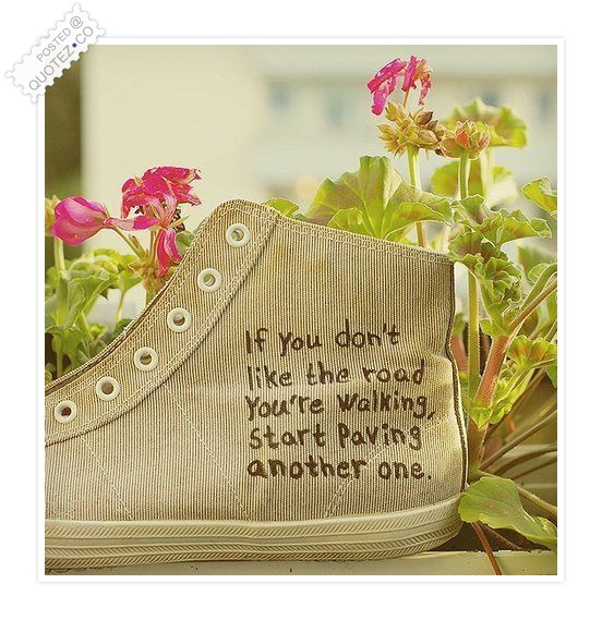 Start Paving Another Road Quote