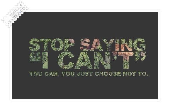 Stop Saying I Can't Quote