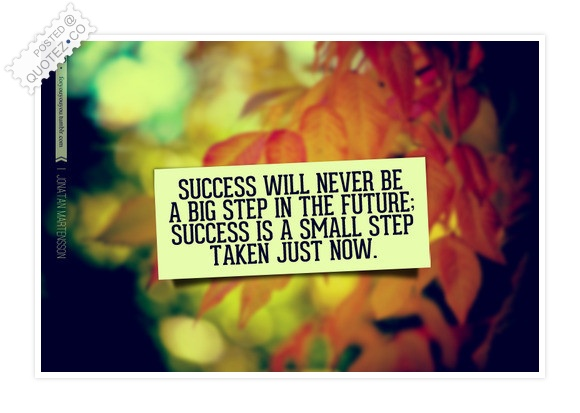 Success Is A Small Step Quote