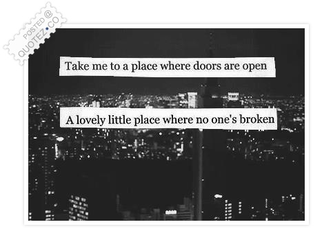Take Me To A Place Quote
