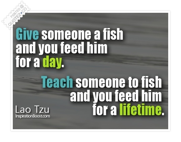 Teach A Man How To Fish Quote