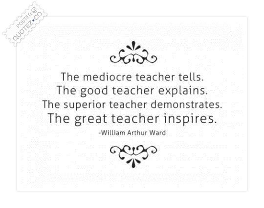The Great Teacher Inspires Quote