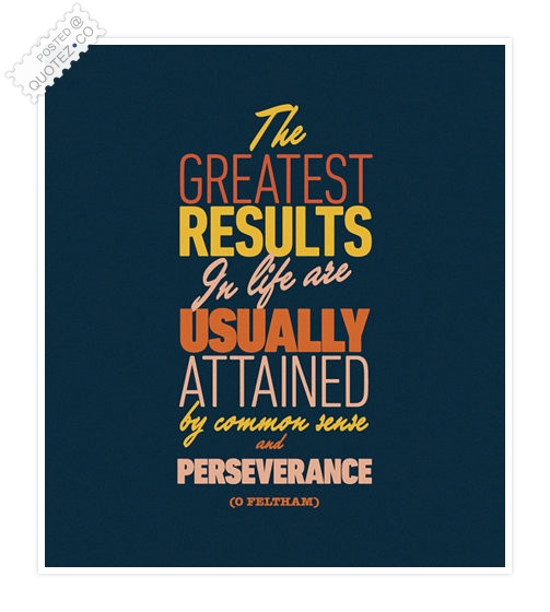 The Greatest Results In Life Quote