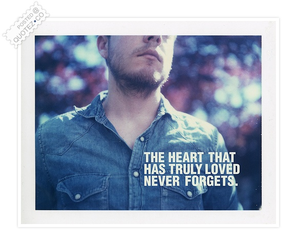 The Heart That Has Truly Loved Quote