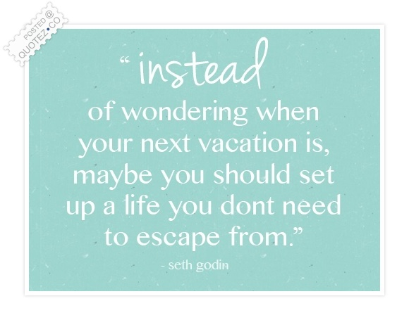 The Life You Want Quote