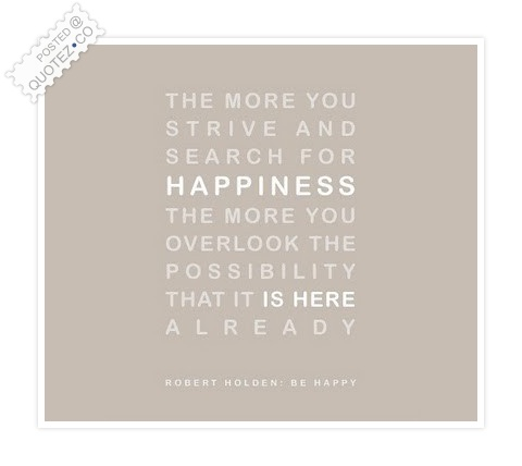 Happiness Is Here Quote