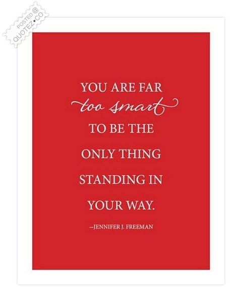 The Only Thing Standing In Your Way Quote