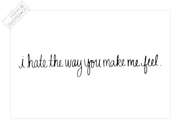 The Way You Make Me Feel Quote