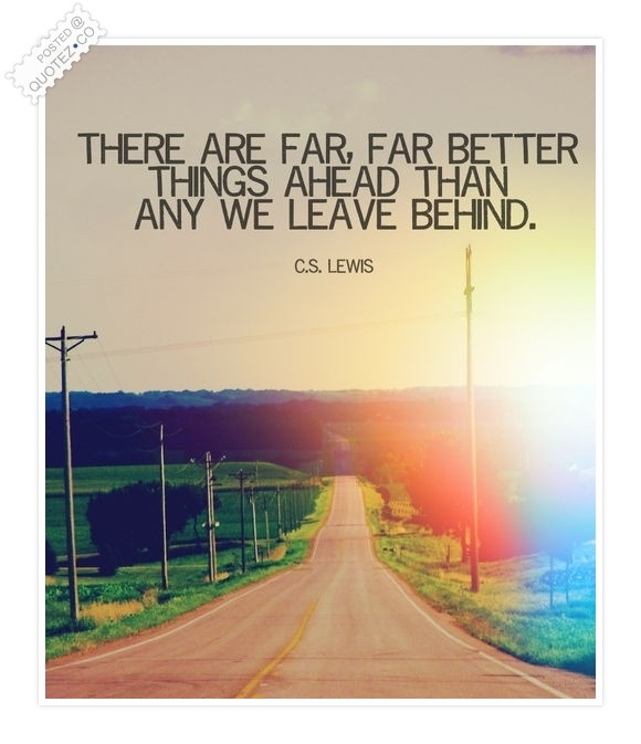 There Better Things Ahead Quote