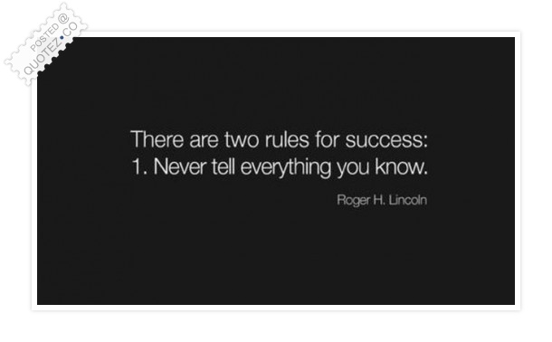 There Are Two Rules For Succes Quote
