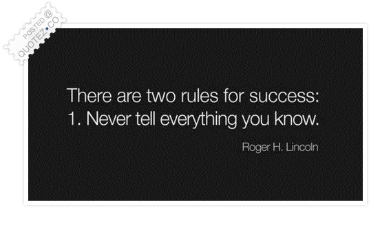 There Are Two Rules Of Success Quote