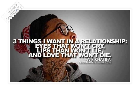 Wiz Khalifa 3 Things I Want In A Relationship