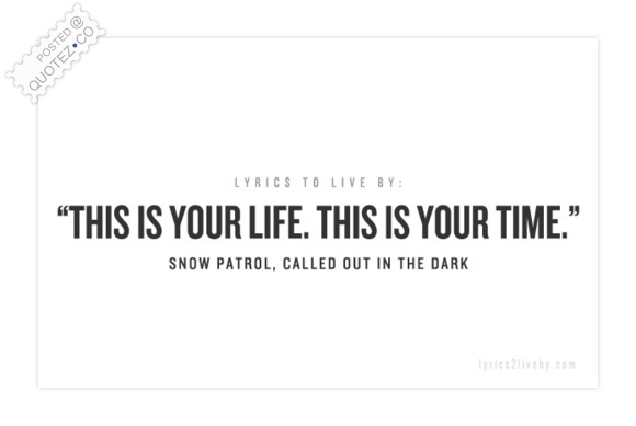 This Is Your Time Quote