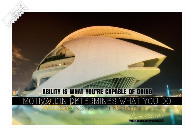 Ability Motivation & Attitude Quote