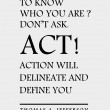 Act And Define You Quote