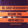 All Great Achievements Require Time Quote