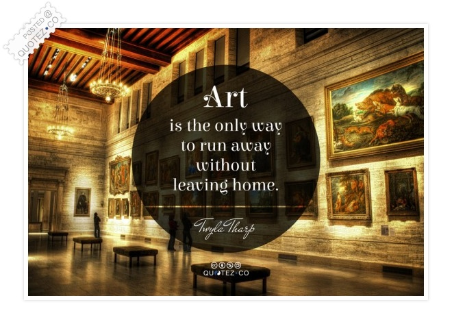 Art Is The Only Way To Run Away Quote